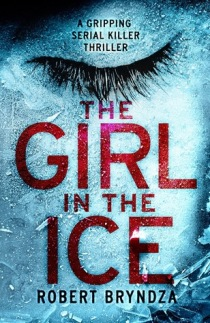 Trapped By Ice Up To Her Eyeballs And >> My Review Of The Girl In The Ice By Robert Bryndza Robertbryndza