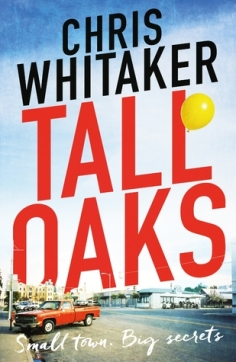 My BOOK OF THE YEAR - TALL OAKS by Chris Whitaker