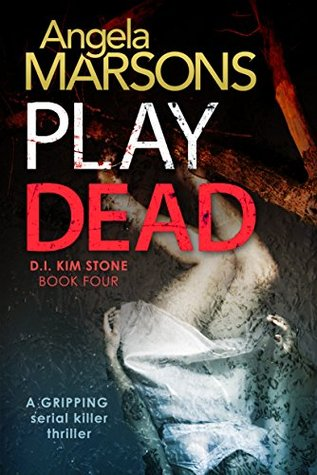 Reblog #Review: Play Dead by Angela Marsons(@WriteAngie)