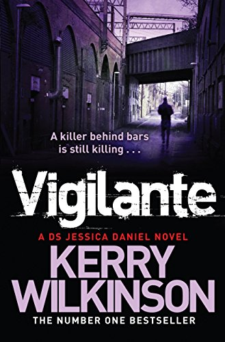 Review – 'Vigilante' – Jessica Daniel Book 2 by Kerry Wilkinson (@kerrywk, @bookouture)