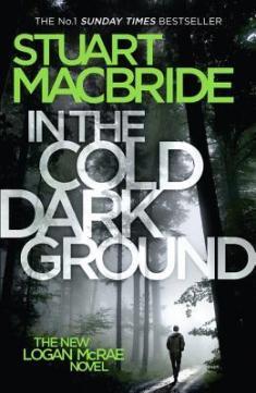 In The Cold Dark Ground - Stuart MacBride
