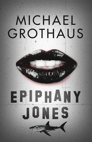 Orenda week: Review – 'Epiphany Jones' by Michael Grothaus (@michaelgrothaus; @OrendaBooks)