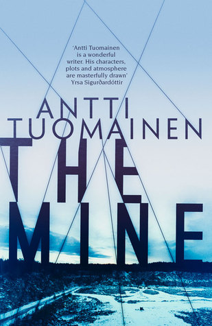 Orenda Week Hangover: Review – 'The Mine' by Antti Tuomainen (@antti_tuomainen; @OrendaBooks)