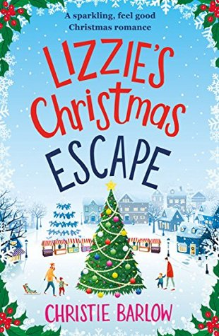 Review: 'Lizzie's Christmas Escape' by Christie Barlow (@bookouture; @ChristieJBarlow)