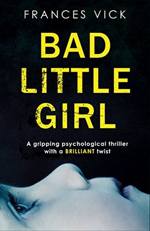 Review: Bad Little Girl by Frances Vick (@Bookouture)
