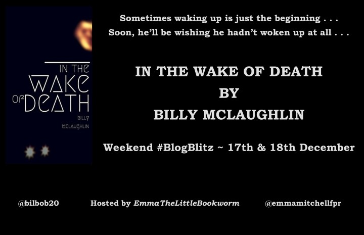BlogBlitz – 'In The Wake Of Death' by Billy McLaughlin (@bilbob20; @emmamitchellfpr)
