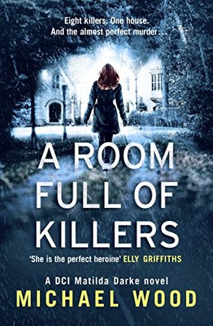 Review: A Room Full of Killers by Michael Wood (@MichaelHWood; @KillerReads; @HarperCollins) #144Books#SouthYorkshire