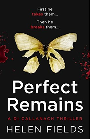 Review: Perfect Remains by Helen Fields @Helen_Fields @AvonBooksUK