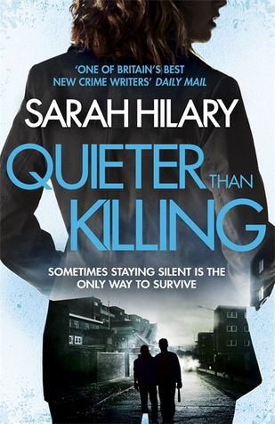 #BlogTour Review: Quieter Than Killing By Sarah Hilary (@sarah_hilary; @headlinepg)