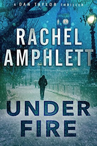 Review: Under Fire by Rachel Amphlett (@RachelAmphlett)