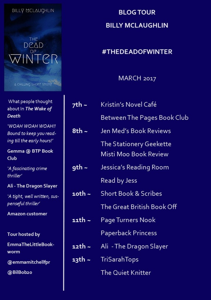 #BlogTour: The Dead of Winter by Billy McLaughlin (@BilBob20; @emmamitchellfpr)