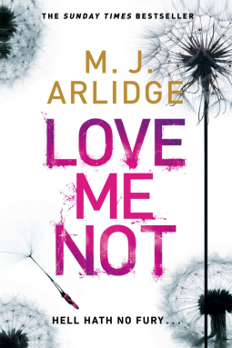 Review: Love Me Not by M.J. Arlidge @mjarlidge @MichaelJBooks