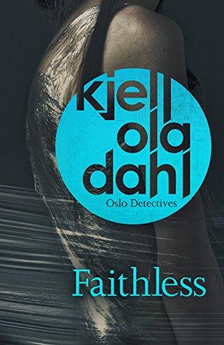 #BlogTour – Review: Faithless by Kjell Ola Dahl (@OrendaBooks)#OsloDetectives