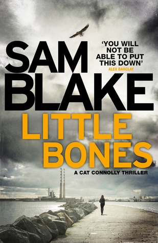 Review: Little Bones by Sam Blake (@samblakebooks; @BonnierZaffre)