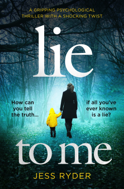 #BlogTour Review: Lie To Me by Jess Ryder (@jessryderauthor; @Bookouture)