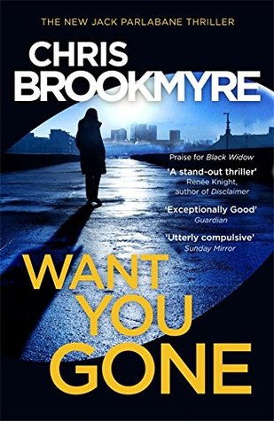 #BlogTour: Review – #WantYouGone by Chris Brookmyre @cbrookmyre@LittleBrownUK