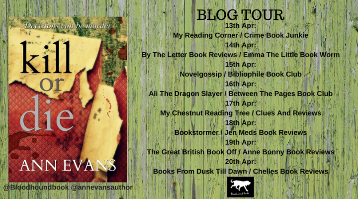 #BlogTour: Kill Or Die by Ann Evans (@annevansauthor; @Bloodhoundbook)