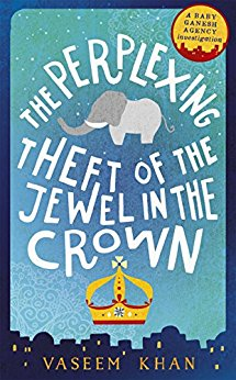 The Perplexing Theft Of The Jewel In The Crown by Vaseem Khan @VaseemKhanUK @1stMondayCrime
