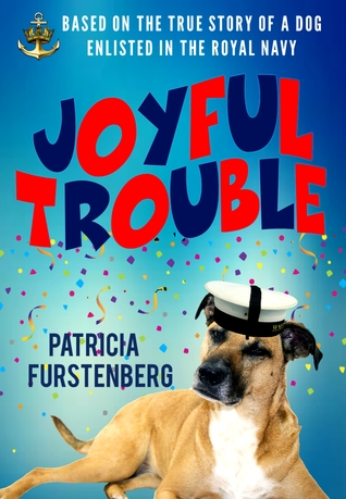 Guest Post and Review: Joyful Trouble by Patricia Furstenberg @mgriffiths163 @PatFurstenberg ‏