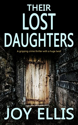 Guest Review: Their Lost Daughters by Joy Ellis (@joffebooks) @mgriffiths163
