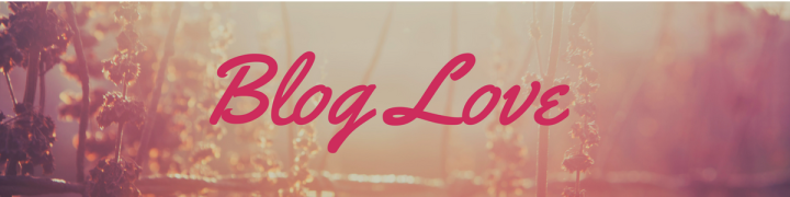 #BlogLove: Highly Recommended Blogs That I Follow