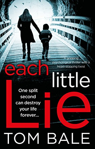#Blogtour Review: Each Little Lie by Tom Bale @t0mbale @Bookouture