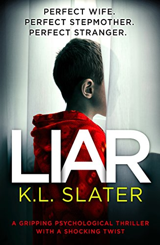#BlogTour Review: Liar by K.L. Slater @KimLSlater @Bookouture
