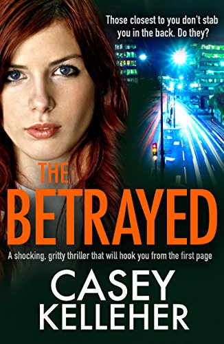 #BlogTour Review: The Betrayed by Casey Kelleher @CaseyKelleher @Bookouture