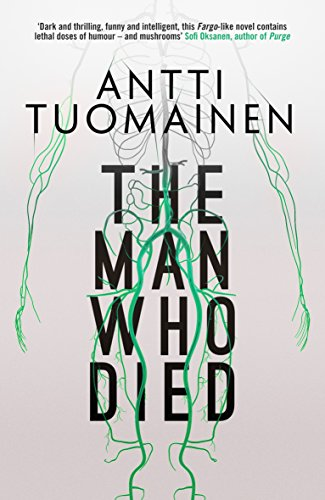 Guest review: The Man Who Died by Antti Tuomainen @antti_tuomainen @OrendaBooks @mgriffiths163