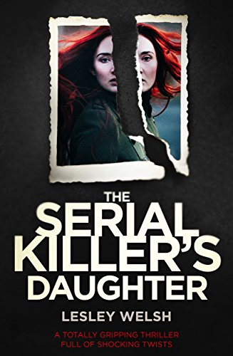 #BlogTour Review: The Serial Killer's Daughter by Lesley Welsh @Bookouture