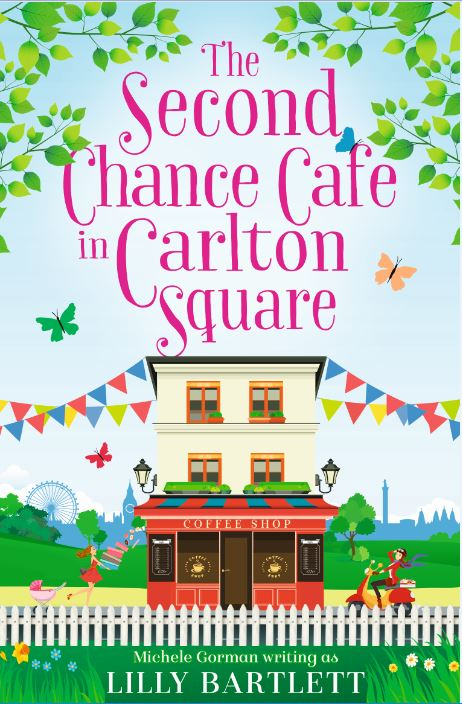 #BlogTour: The Second Chance Cafe in Carlton Square by Lilly Bartlett @MicheleGormanUK