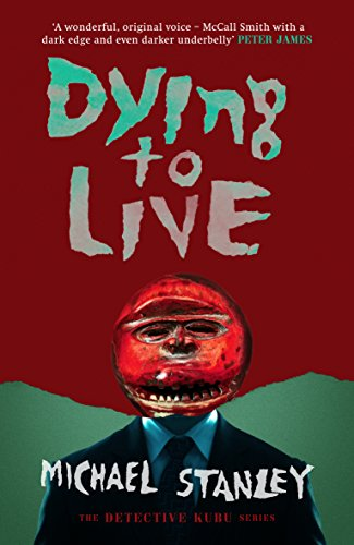 #BlogTour Review: Dying To Live by Michael Stanley @detectivekubu@OrendaBooks