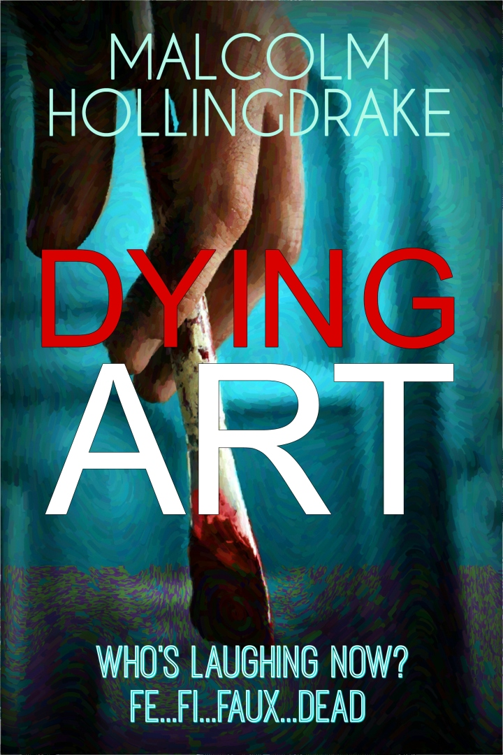 #BlogTour Guest Post: Dying Art by Malcolm Hollingdrake @MHollingdrake @Bloodhoundbooks