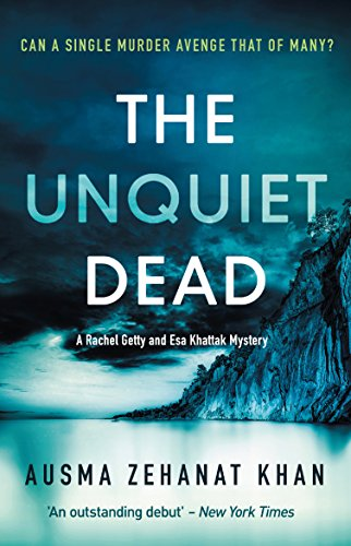 #BlogTour Review: The Unquiet Dead by Ausma Zehanat Khan @AusmaZehanat @noexitpress