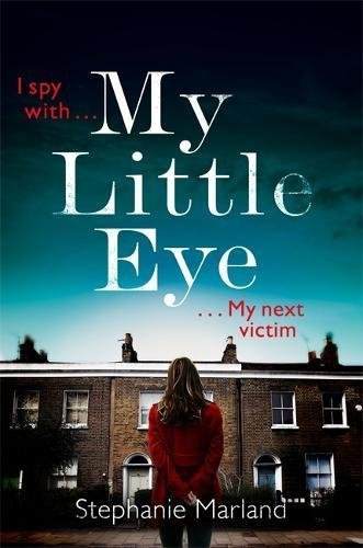 #BlogTour: My Little Eye by Stephanie Marland @CrimeThrillGirl @TrapezeBooks