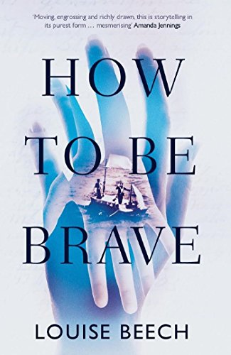 How To Be Brave by Louise Beech @LouiseWriter @OrendaBooks #review