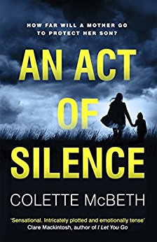 #BlogTour: An Act of Silence by Colette McBeth @colettemcbeth @Wildfirebks@annecater