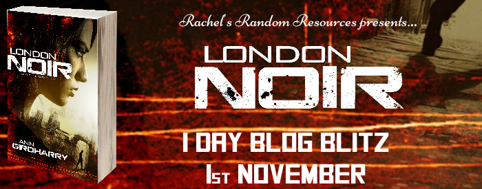 #BlogBlitz: London Noir by Ann Girdharry @GirdharryAnn @