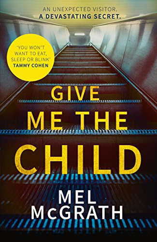 #Review: Give Me The Child by Mel  McGrath @mcgrathmj @HQstories @1stMondayCrime