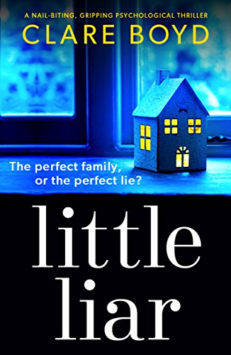 #BlogTour: Little Liar by Clare Boyd @ClareBoydClark @Bookouture