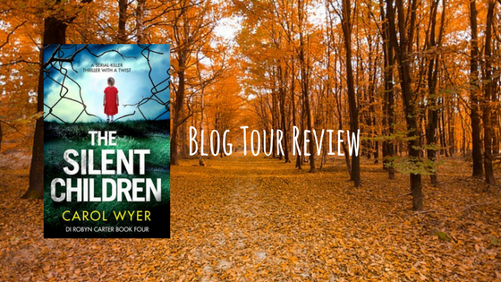 #BlogTour: The Silent Children by Carol Wyer @carolewyer @Bookouture