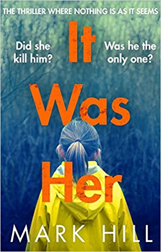 It Was Her by Mark Hill @markhillwriter @LittleBrownUK
