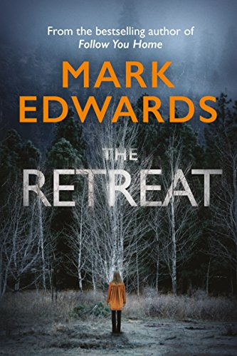 The Retreat by Mark Edwards @mredwards #ThomasandMercer