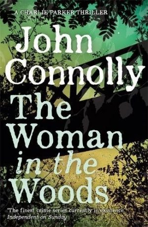 Review: The Woman In The Woods by John Connolly @jconnollybooks @HodderBooks @1stMondayCrime