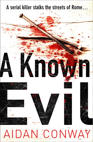 #BlogTour: A Known Evil by Aidan Conway @ConwayRome @KillerReads