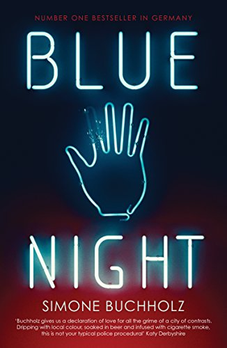 Review: Blue Night by Simone Buchholz @OrendaBooks @ohneKlippo