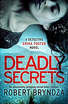 Review: Deadly Secrets by Robert Bryndza @RobertBryndza @Bookouture