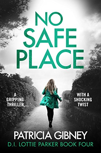 #BlogBlitz: No Safe Place by Patricia Gibney @trisha460 @Bookouture