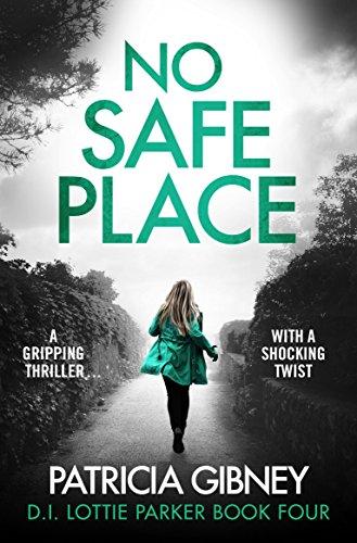 #BlogBlitz: No Safe Place by Patricia Gibney @trisha460@Bookouture