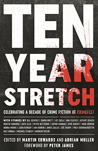 Ten Year Stretch Part 3: Ten Years of CrimeFest @Crimefest @NoExitPress